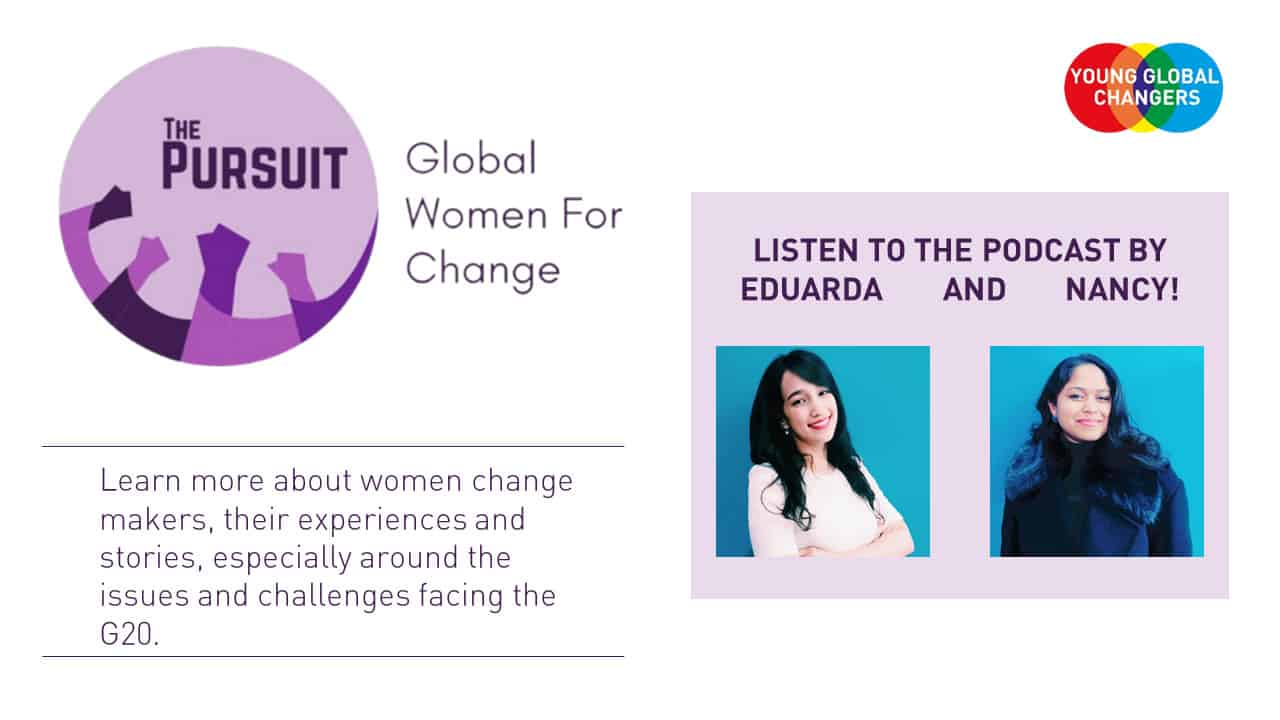The Pursuit - Global Women for Change. Initiative and Podcast by Eduarda and Nancy, YGC 2018